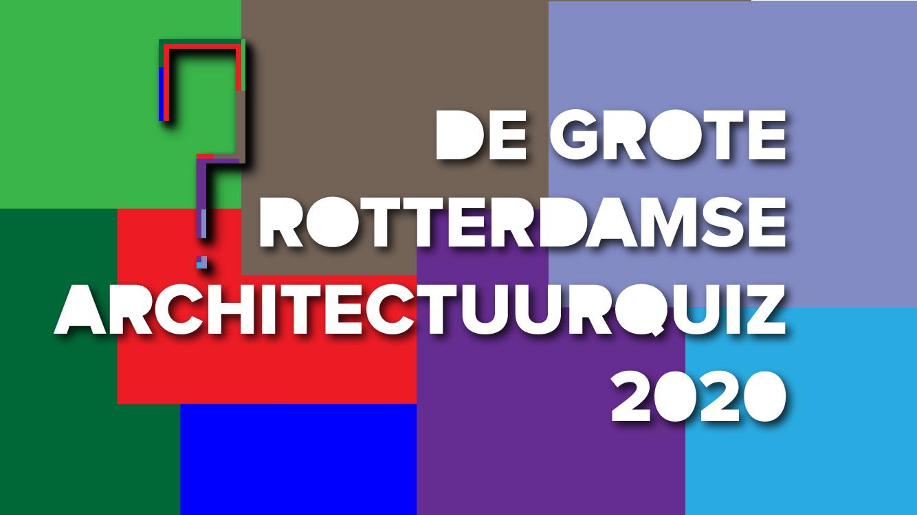 De Grote Rotterdamse Architectuurquiz 2020